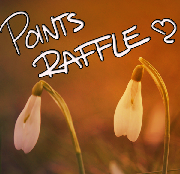 POINTS RAFFLE! (OVER! WINNERS announced!!) by Alukei