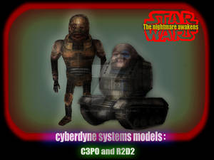 Cyberdyne systems models: C3P0 and R2D2