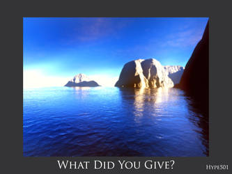 What Did You Give? by Hype501