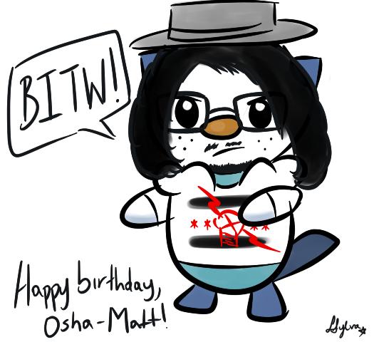 Happy birthday, Osha-Matt! by Sylverstone14