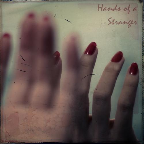 Hands Of A Stranger by Hantenshi