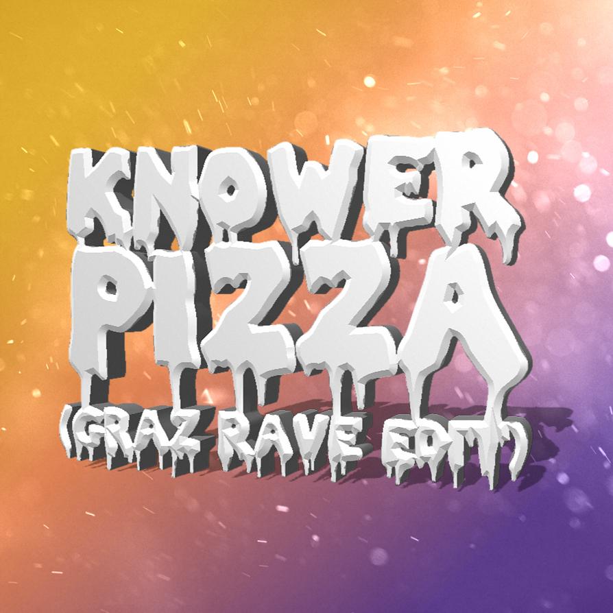 Knower - Pizza (Graz Rave Edit) Cover Art by grazcore