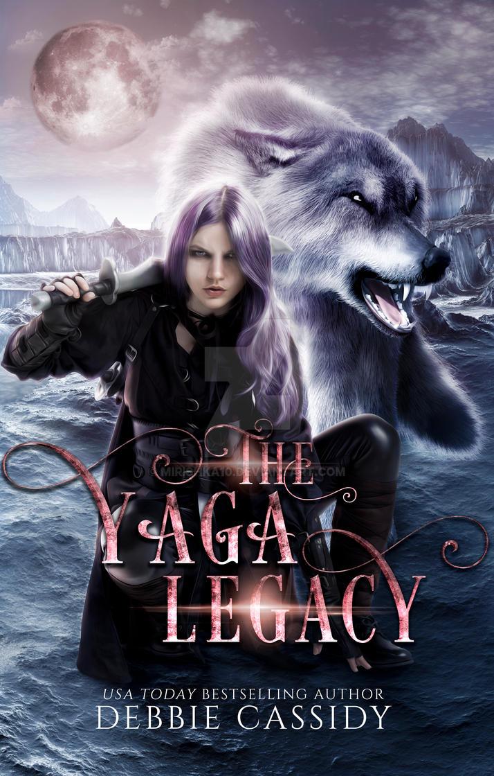 The Yaga Legacy by Debbie Cassidy by mirishka10