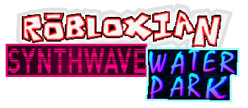 Robloxian Synthwave Waterpark [LOGO]