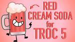Red Cream Soda for TROC 5