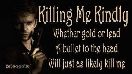 Killing Me Kindly