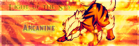 Light Up The Sky Arcanine
