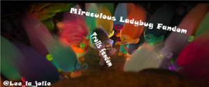 Miraculous Ladybug Fandom VS Trolls Fandom