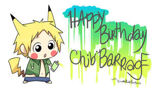BDAY GIFT FOR CHIBIBARRAGE