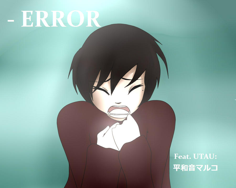 -ERROR UTAU cover by wizardotaku