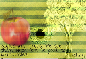 Be Good To Your Apples.