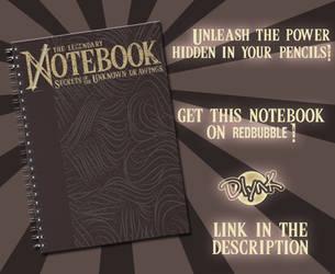 Redbubble - The Legendary Notebook by DlynK