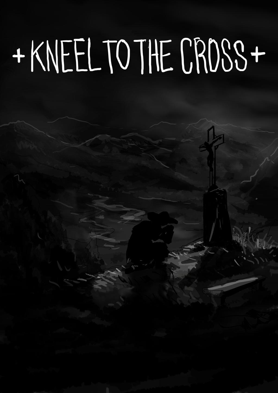 Kneel To The Cross