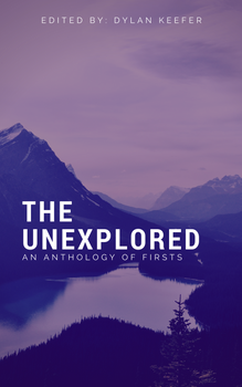 The Unexplored: An Anthology of Firsts