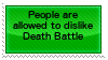 People are Allowed to dislike Death Battle by SuperMarioEmblem