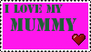 I Love My Mummy by MatthewsStamps