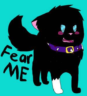 FEAR ME!!