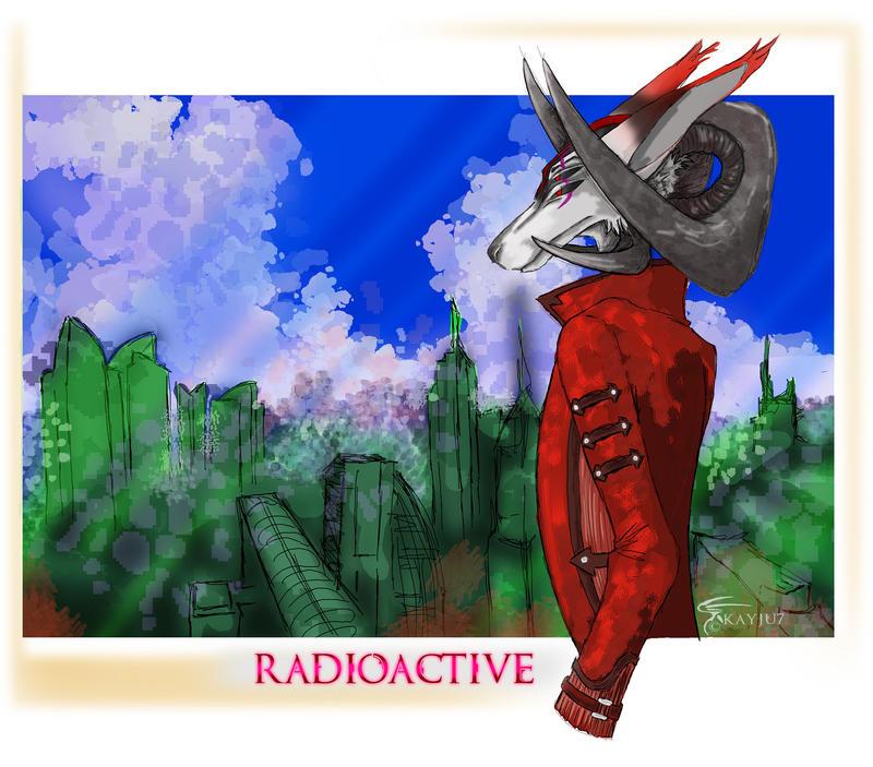 Radioactive by Kayju7