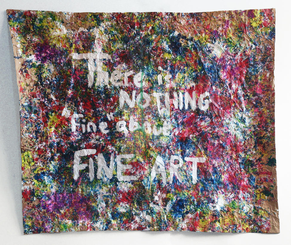 There Is Nothing 'Fine' About Fine Art by KTechnicolour