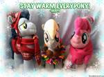 Stay warm everypony!