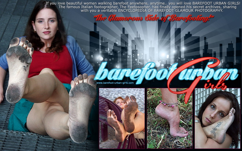 http://barefoot-urban-girls.com/ by Feetosopher