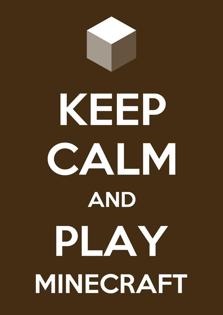 Keep calm and play Minecraft by stevenlerouzic