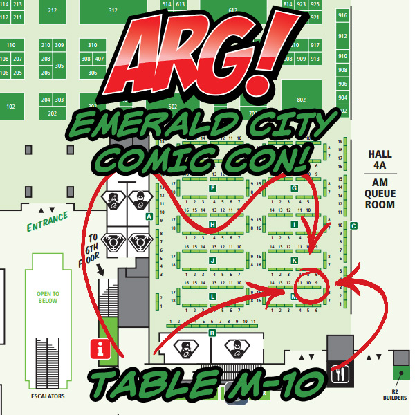 ARG! at Emerald City Comic Con TABLE M-10! by IAMARG