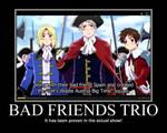 Bad Friends Trio Proven