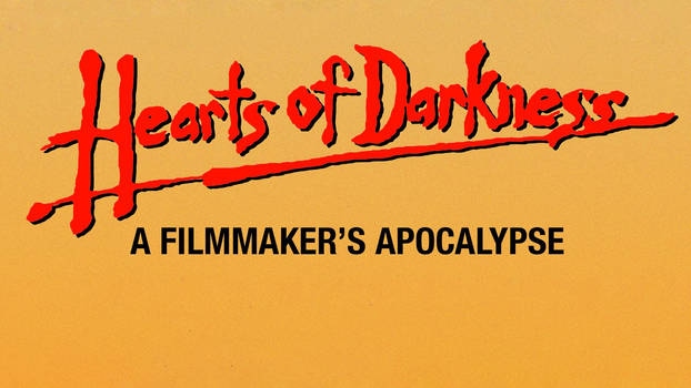 Heart Of Darkness A Filmmaker's Apocalypse by TheReuplord
