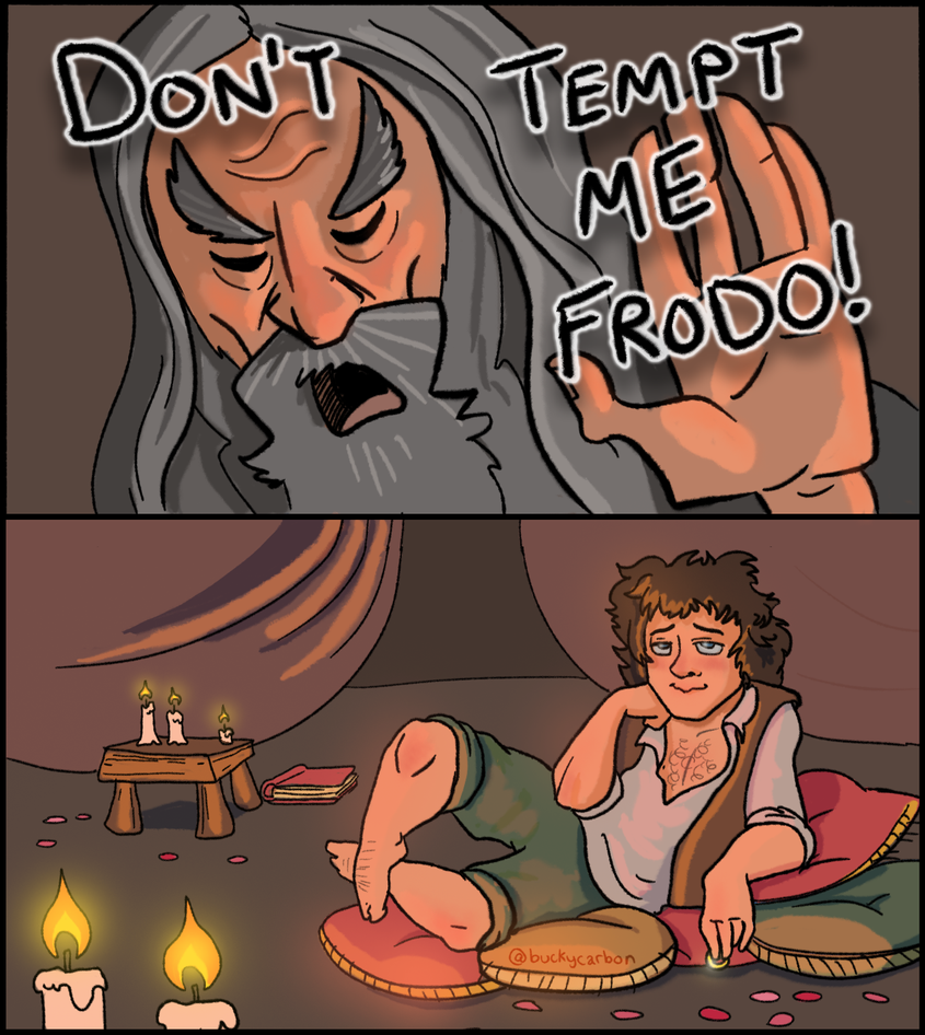 Don't Tempt Me Frodo! by InAmberClad