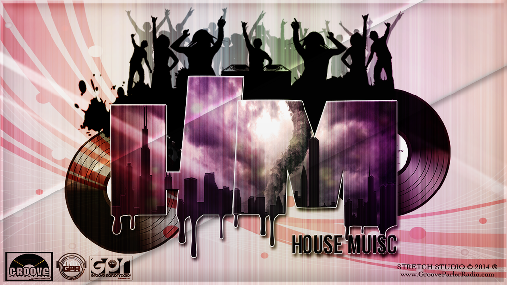 House music wallpaper 2 by dj stretch by grooveparlorradio for Groove house music