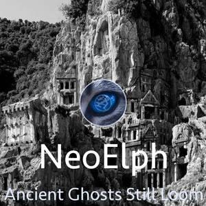 NeoElph - Ancient Ghosts Still Loom AlbumArt