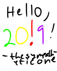 Hello 2019 by TheSympatheticOne