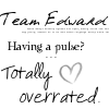 Team Edward- Pulses by I-luv-Edward-Cullen
