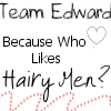 Team Edward--Hairy Men by I-luv-Edward-Cullen