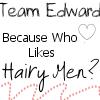 Team Edward--Hairy Men by I-luv-Edward-Cullen