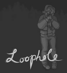 Announcement! Loophole is coming! by Snuggly-Duckling