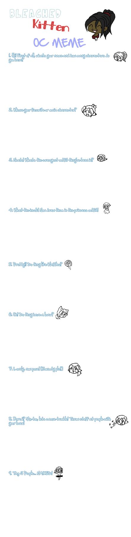 Bleached Kitten's OC Meme by BleachedKitten