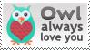Owl Always Love you Stamp by InspiredInstinct