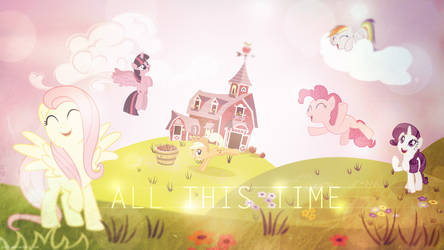 All This Time - Mane 6 - 4k Wallpaper