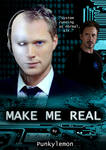 Make Me Real - Fanfiction Cover