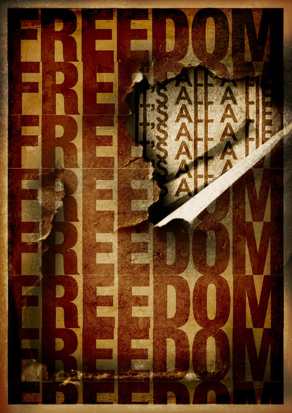 Freedom is a Lie by elcrazy