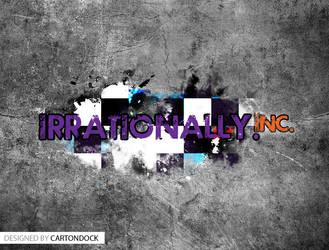 Irrationally Inc by UJz