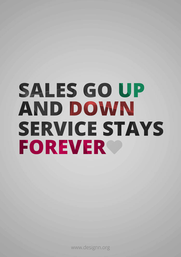 Sales go up and down, service stays forever. by UJz