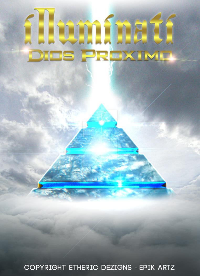 Illuminati: Dios Proximos by EthericDezigns