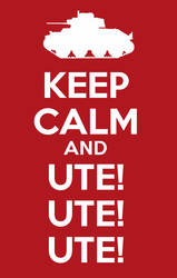 Keep Calm and UTE! UTE! UTE! by Atomsk102