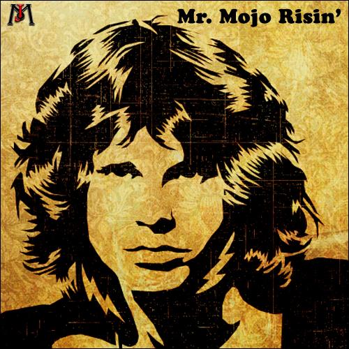 Jim Morrison mr mojo risin