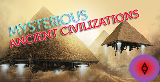 5-Mysterious Ancient Civilizations by SireVoltz