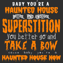 Baby You're A Haunted House... by MonsieurTT
