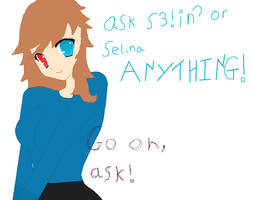 Ask Selina Anything! (read description)